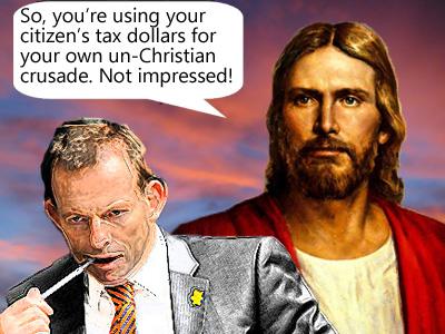 Tony Abbott's Un-Christian Crusade